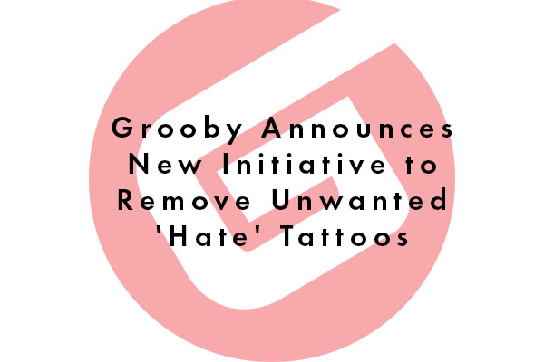 Grooby Announces New Initiative to Remove Unwanted 'Hate' Tattoos