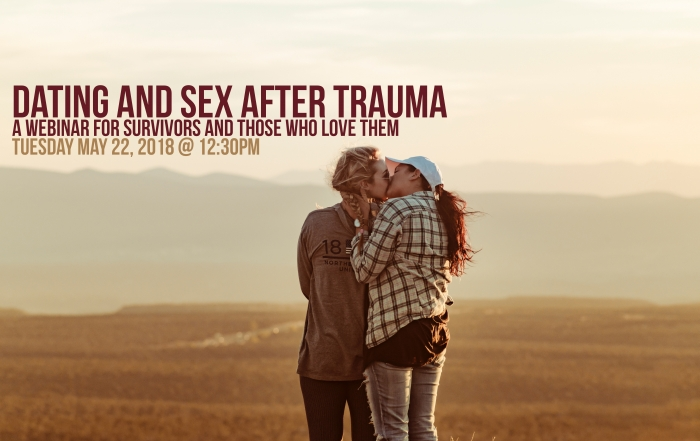 Dating and Sex After Trauma Webinar on May 22