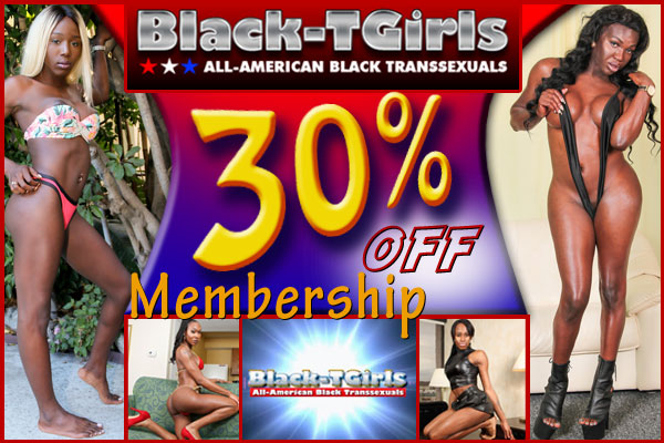[LIMITED TIME OFFER] 30% off at Black-TGirls.com FOR LIFE!