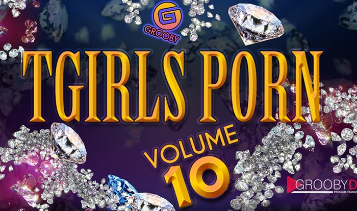 "Grooby's ""TGirls Porn Volume 10"" Now Available for Purchase"