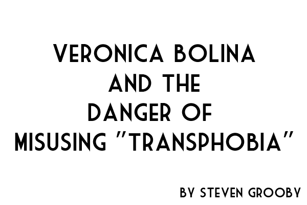 "Veronica Bolina and the Danger of Misusing ""Transphobia"""