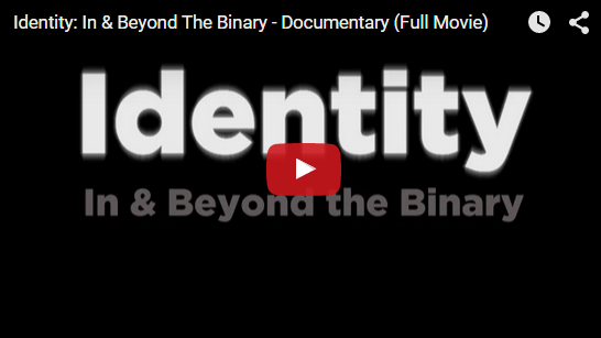 Dave Naz's Identity: In & Beyond the Binary Posted on YouTube