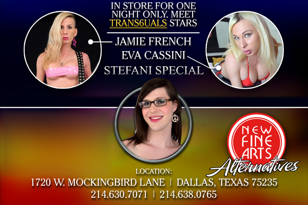 Trans6uals Stars Jamie French, Eva Cassini, and Stefani Special to Appear at In-Store Signing at New Fine Arts: Alternatives in Dallas, TX