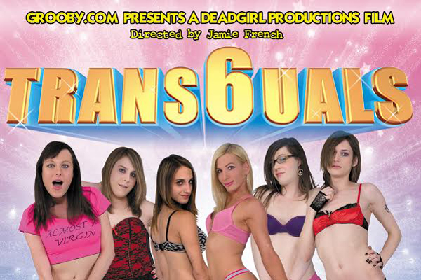 Grooby Spotlight Series Presents Trans6uals from Deadgirl Productions
