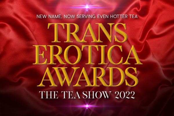 The TEAs Update Name to Trans Erotica Awards
